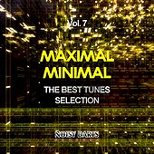 Play & Download Maximal Minimal, Vol. 7 (The Best Tunes Selection) by Various Artists | Napster