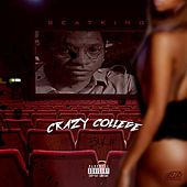 Play & Download Crazy College by BeatKing | Napster
