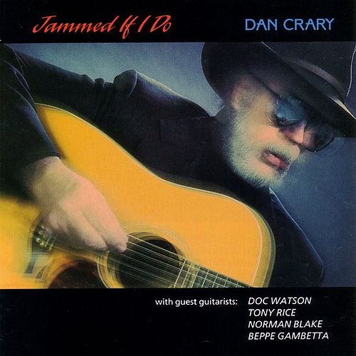 Play & Download Jammed If I Do by Dan Crary | Napster