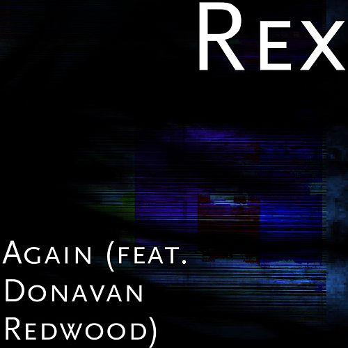 Play & Download Again (feat. Donavan Redwood) by Rex | Napster