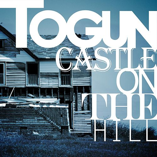 Castle on the Hill by Togun