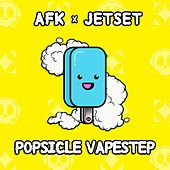 Play & Download Popsicle Vapestep by AFK | Napster