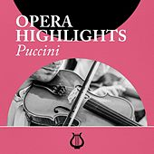 Opera Highlights Puccini by Various Artists
