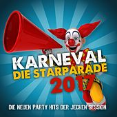 Karneval die Starparade 2017 (Die neuen Party Hits der jecken Session) by Various Artists