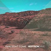 Rain Don't Come by Heffron Drive