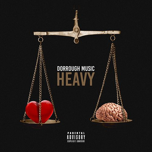 Play & Download Heavy by Dorrough Music | Napster