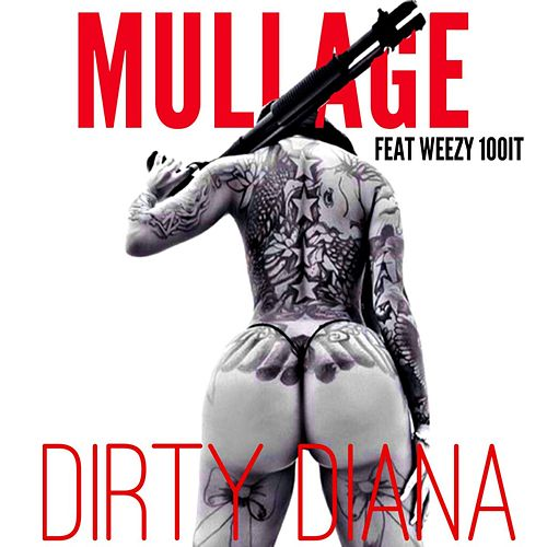 Play & Download Dirty Diana (feat. Weezy100it) by Mullage | Napster