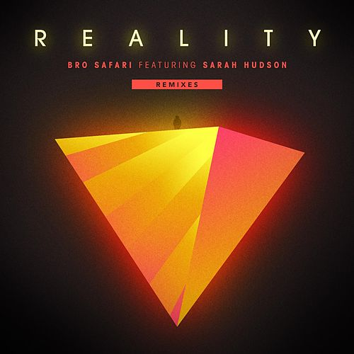 Play & Download Reality (feat. Sarah Hudson) [Remixes] - EP by Bro Safari | Napster