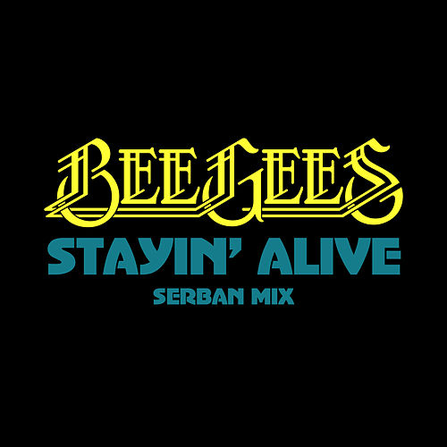Stayin' Alive (Serban Mix) de Bee Gees