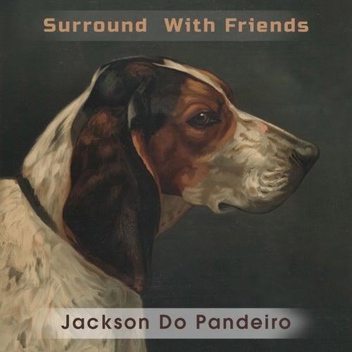Surround With Friends de Jackson Do Pandeiro