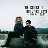 Play & Download On My Way (feat. Octopus DJ's) by Choice | Napster