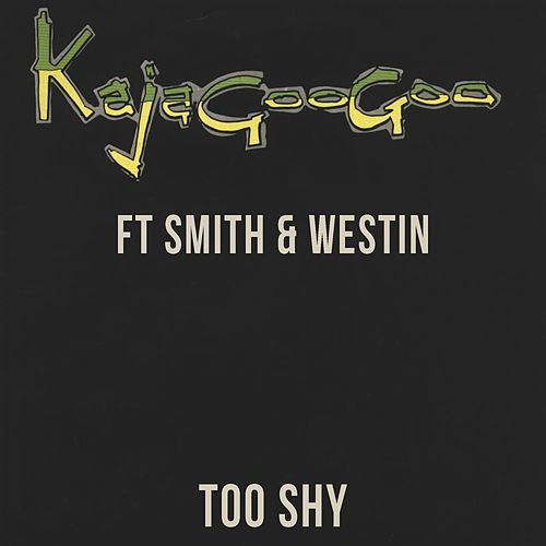 Too Shy by Kajagoogoo