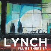 I'll Be There by Lynch