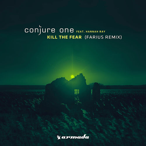 Play & Download Kill The Fear (Farius Remix) by Conjure One | Napster