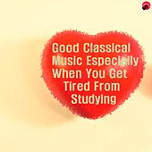 Good Classical Music Especially When You Get Tired From Studying by Healing classic