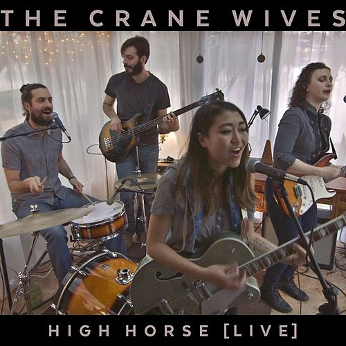 Play & Download High Horse (Live) by The Crane Wives | Napster