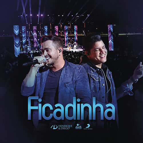 Ficadinha (Ao Vivo) de Henrique & Diego