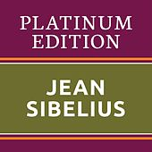 Jean Sibelius - Platinum Edition (The Greatest Works Ever!) von Various Artists