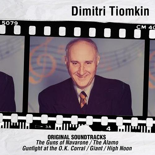 Original Soundtracks: The Guns of Navarone / The Alamo / Gunfight at the O.K. Corral / Giant / High Noon by Dimitri Tiomkin