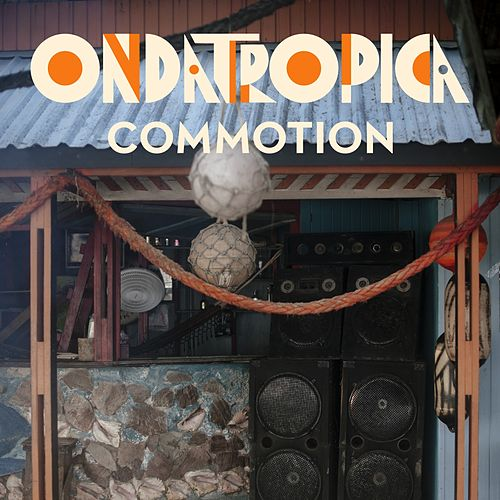 Play & Download Commotion by Ondatrópica | Napster