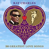 30 Greatest Love Songs von Ray Charles