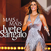 Play & Download Mais E Mais (Acústico Em Trancoso / Ao Vivo) by Ivete Sangalo | Napster