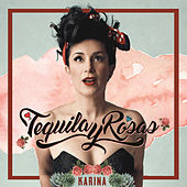 Play & Download Tequila Y Rosas by Karina | Napster