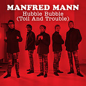 Hubble Bubble (Toil and Trouble) by Manfred Mann