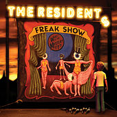 Play & Download Freak Show by The Residents | Napster