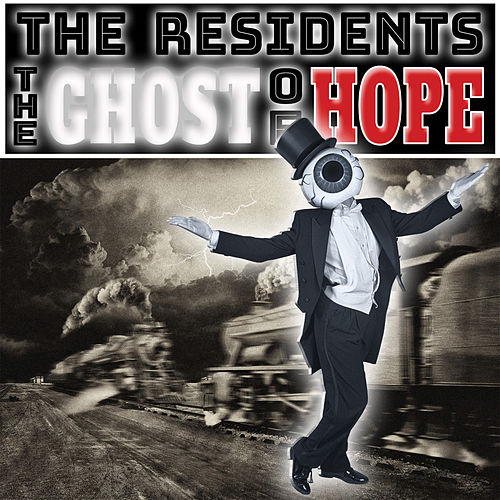 Play & Download The Ghost Of Hope by The Residents | Napster