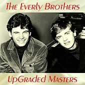 UpGraded Masters (All Tracks Remastered) de The Everly Brothers