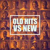 Old Hits Vs New by Various Artists