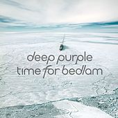 Play & Download Time for Bedlam by Deep Purple | Napster