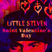 Play & Download Saint Valentine's Day by Little Steven | Napster