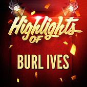 Highlights of Burl Ives von Burl Ives