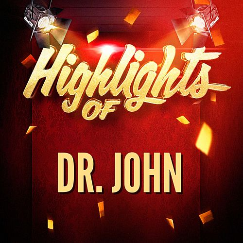 Highlights of Dr. John by Dr. John