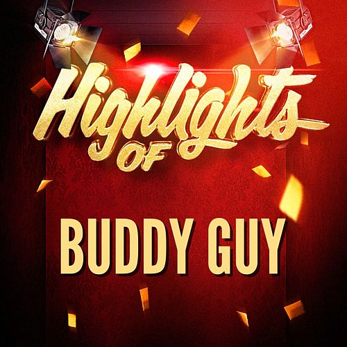 Highlights of Buddy Guy von Buddy Guy