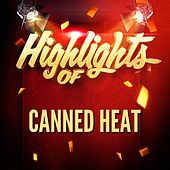 Highlights of Canned Heat by Canned Heat