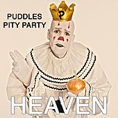 Play & Download Heaven by Puddles Pity Party | Napster