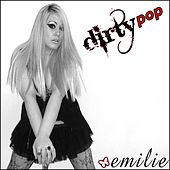 Play & Download Dirty Pop by Emilie | Napster