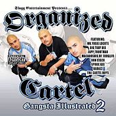 Play & Download Gangsta Illustrated 2 by Organized Cartel | Napster