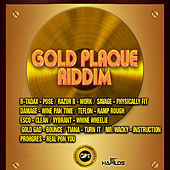 Play & Download Gold Plaque Riddim by Various Artists | Napster