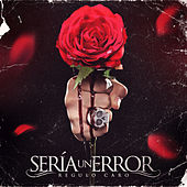 Play & Download Sería un Error by Regulo Caro | Napster