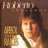 Play & Download Arbol Sin Raices by Roberto Orellana | Napster