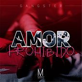 Play & Download Amor Prohibido by Gangster | Napster