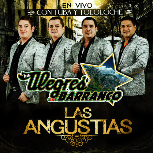 Play & Download Las Angustias by Los Alegres Del Barranco | Napster
