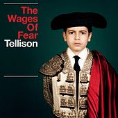 Play & Download The Wages of Fear by Tellison | Napster