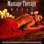 Music for Massage: Calm and Relaxing Piano for Spa, Yoga, Meditation, Sleep Aid and Massage Music by Massage Therapy Music