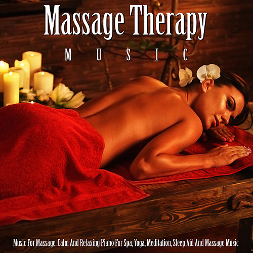 Play & Download Music for Massage: Calm and Relaxing Piano for Spa, Yoga, Meditation, Sleep Aid and Massage Music by Massage Therapy Music | Napster