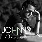 Play & Download O Teu Fado by Johnny | Napster